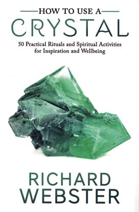 How to Use a Crystal by Richard Webster