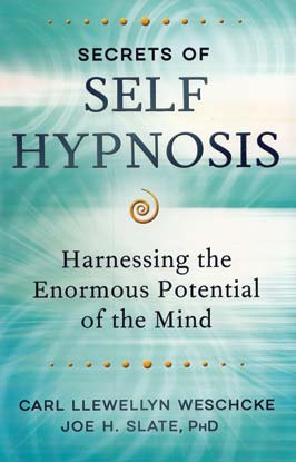 Secrets of Self Hypnosis by Weschcke & Slate